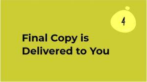 Step 4 Final Copy Delivered